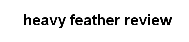 heavy-feather